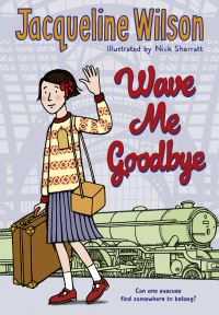 Wave me goodbye, Illustrated by Nick Sharratt