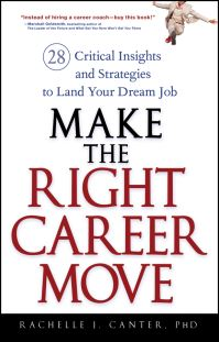Make the right career move, 28 critical insights and strategies to land your dream job, Rachelle J. Canter
