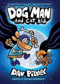 Dog Man and Cat Kid, Illustrated by Dav Pilkey