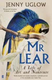 Mr Lear, a life of art and nonsense, Jenny Uglow