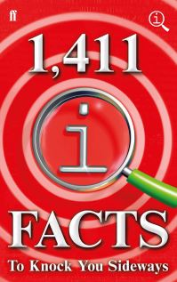1,411 QI facts to knock you sideways, compiled by John Lloyd, John Mitchinson & James Harkin, with the QI elves Anne Miller, Andrew Hunter Murray, Anna Ptaszynski & Alex Bell