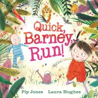 Quick, Barney... run!, Illustrated by Laura Hughes