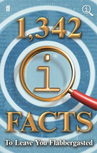 1,342 QI facts to leave you flabbergasted, compiled by John Lloyd, John Mitchinson, James Harkin & Anne Miller, with the QI elves Alex Bell, Mandy Fenton, Andrew Hunter Murray, Anna Ptaszynski & Dan Schreiber