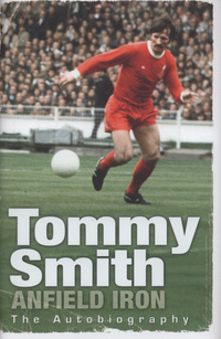 Anfield iron, the autobiography, Tommy Smith