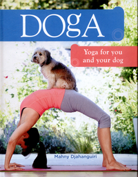 Doga, yoga for you and your dog, Mahny Djahanguiri