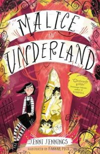 Malice in Underland / Illustrated by Hannah Peck