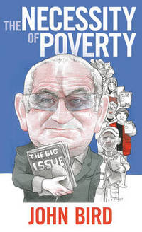 The necessity of poverty, John Bird