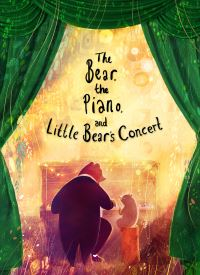 The bear, the piano and little bear's concert, Illustrated by David Litchfield
