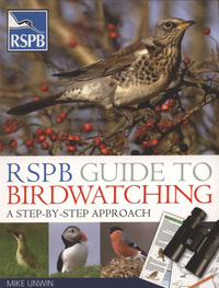 RSPB guide to birdwatching, a step-by-step approach, Mike Unwin