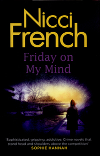 Friday on my mind, Nicci French