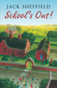 School's out!, by Jack Sheffield