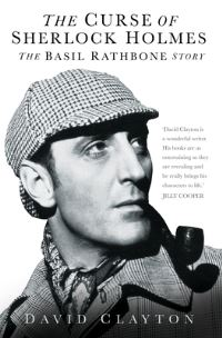 The curse of Sherlock Holmes, the Basil Rathbone story, David Clayton