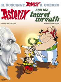 Asterix and the laurel wreath, illustrated by A. Uderzo