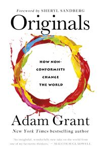 Originals, how non-conformists change the world, Adam Grant