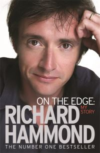 On the edge, my story, Richard Hammond with Mindy Hammond