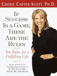If success is a game, these are the rules, [electronic resource], Cherie Carter-Scott