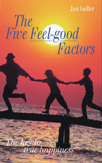 The five feel-good factors, the key to true happiness, Jan Sadler