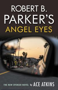 Robert B. Parker's Angel eyes / Ace Atkins and Robert B. Parker