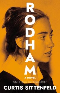 Rodham, a novel, Curtis Sittenfeld