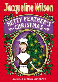 Hetty Feather's Christmas, Illustrated by Nick Sharratt