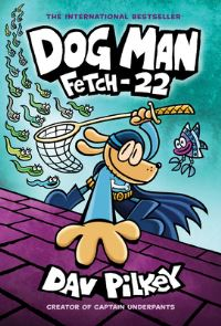 Fetch-22, Illustrated by Dav Pilkey