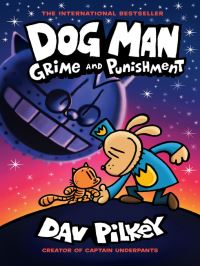 Grime and punishment / written and illustrated by Dav Pilkey as George Beard and Harold Hutchins / with color by Jose Garibaldi