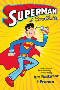 Superman of Smallville, Illustrated by Art Baltazar