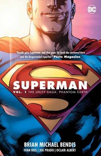 Superman Vol. 1: The Unity Saga, Phantom Earth, Brian Michael Bendis and Ivan Reis