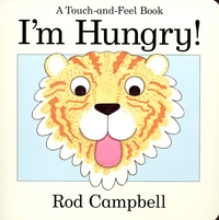 I'm hungry!, a touch-and-feel book!