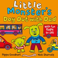 Little Monster's day out with Dad, Illustrated by Nick Sharratt