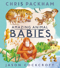 Amazing animal babies, Illustrated by Jason Cockcroft