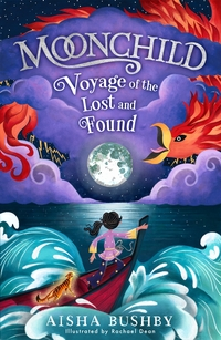Moonchild, voyage of the lost and found, Aisha Bushby, illustrated by Rachael Dean