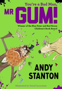 You're a bad man, Mr Gum!, Illustrated by David Tazzyman