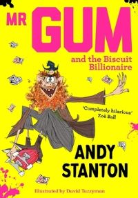 Mr Gum and the biscuit billionaire, Illustrated by David Tazzyman
