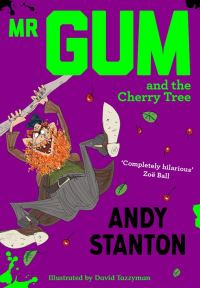 Mr Gum and the cherry tree / Illustrated by David Tazzyman