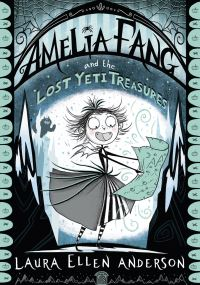 Amelia Fang and the lost yeti treasures, Illustrated by Laura Ellen Anderson