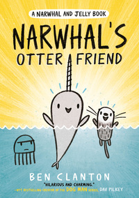 Narwhal's otter friend , Illustrated by Ben Clanton