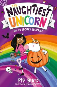 The naughtiest unicorn and the spooky surprise, Illustrated by David O'Connell