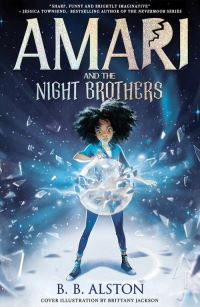 Amari and the night brothers, illustrated by Brittany Jackson