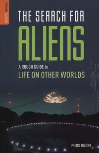 The search for aliens, a rough guide to life on other worlds, Piers Bizony