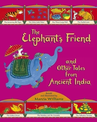 The elephant's friend and other tales from ancient India, illustrated by M. Williams