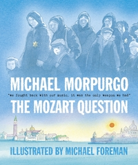 The Mozart question / Michael Morpurgo / illustrated by Michael Foreman