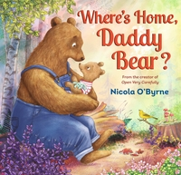 Where's home, Daddy Bear?, Illustrated by Nicola O'Byrne