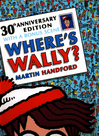 Where's Wally?, 30th anniversary edition, Illustrated by Martin Handford