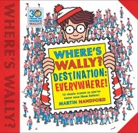 Where's Wally?, destination everywhere!, Illustrated by Martin Handford