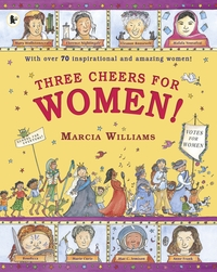 Three cheers for women!, Illustrated by Marcia Williams