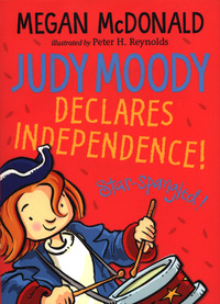 Judy Moody declares independence!, Illustrated by Peter H Reynolds