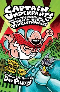 Captain Underpants and the terrifying return of Tippy Tinkletrousers, illustrated by D. Pilkey