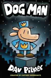 Dog Man, Illustrated by Dav Pilkey