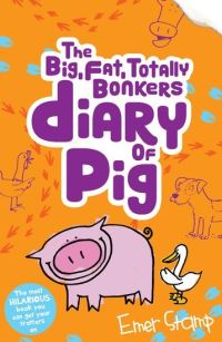 The big, fat, totally bonkers diary of Pig, Illustrated by Emer Stamp